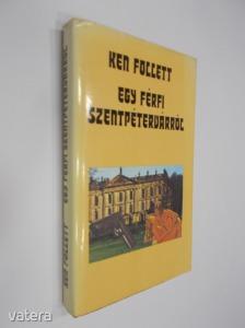 Ken Follett: Egy férfi Szentpétervárról (*810) - Vatera.hu Kép