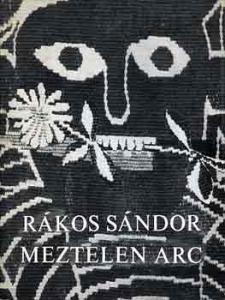 Rákos Sándor: Meztelen arc - 600 Ft Kép