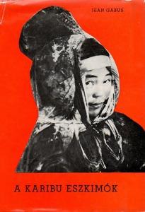 Jean Gabus: A karibu eszkimók