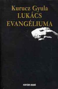 Kurucz Gyula: Lukács evangéliuma