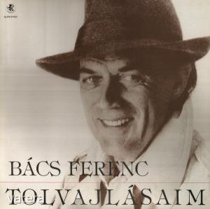 Bács Ferenc - Tolvajlásaim - LP - Radioton SLPM 37520 - 1991