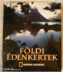 Elisabeth B. Booz, Patrick R. Booz: Földi édenkertek / National Geographic (*R*)