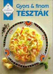 : Gyors & finom tészták