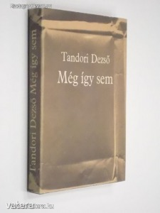 Tandori Dezső: Még így sem (*91) - Vatera.hu Kép