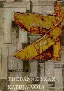 Hans Kayser: Thébának száz kapuja volt - 800 Ft Kép