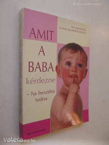 Kyra Karmiloff, Anette Karmiloff-Smith: Amit a baba kérdezne – ha beszélni tudna (*98)
