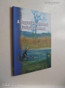 A fogyatékos emberek Európába mennek (*77)