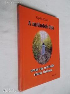 Győri Zsolt: A zarándok útja avagy egy spirituális utazás története (*79)
