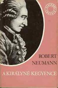 Robert Neumann: A királyné kegyence
