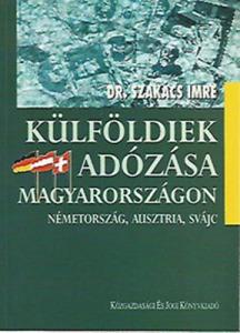 Külföldiek adózása Magyarországon ( Németország,Ausztria,Svájc )
