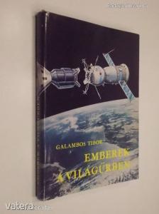 Galambos Tibor: Emberek a világűrben - Az űrhajózás krónikája (*810)