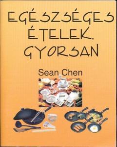 Sean Chen: Egészséges ételek, gyorsan