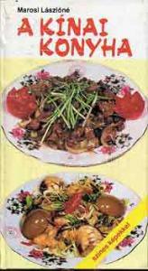 Marosi Lászlóné: A kínai konyha