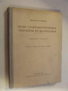 Major Sándor: Ipari csarnokrendszerek tervezése és kivitelezése (*811)