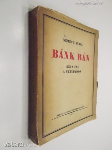 Németh Antal: Bánk bán száz éve a színpadon /1935/ (*810)