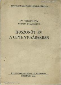 P.V. Trofimov: Huszonöt év a cementgyárakban