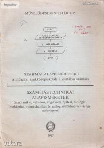 Nagy Imre: Szakmai alapismeretek -Számítástechnikai alapismeretek a műszaki szakközépiskolák részére