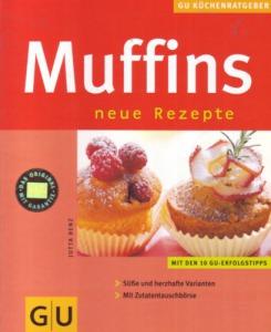 Jutta Renz: Muffins neue Rezepte