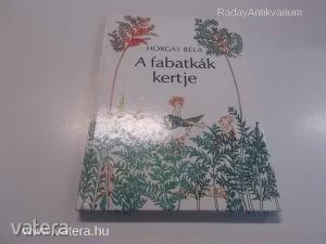 Horgas Béla: A fabatkák kertje (*62)