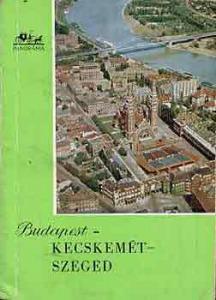 Magyar László: Budapest-Kecskemét-Szeged