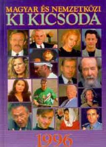 : Magyar és nemzetközi ki kicsoda 1996