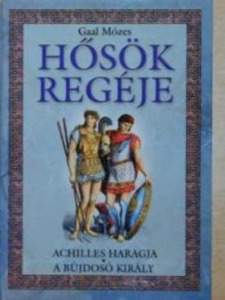 Gaál Mózes: Hősök regéje