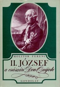 II. József, a császári Don Quijote