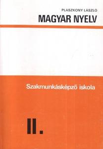 Magyar nyelv - a Szakmunkásképző iskola II. osztálya számára