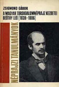 A magyar társadalomnéprajz kezdetei Beöthy Leó (1839-1886)