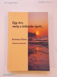 Kenesey Elena: Egy arc, mely a lelkembe égett... (*72)