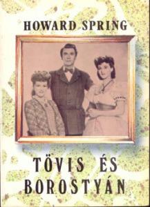 Howard Spring: Tövis és borostyán I.