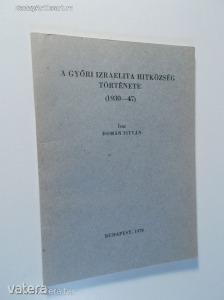 Domán István: A gy?ri izraelita hitközség története (1930-1947) (*82)