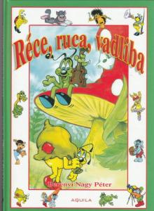 Berényi Nagy Péter Réce, ruca, vadliba (2007)