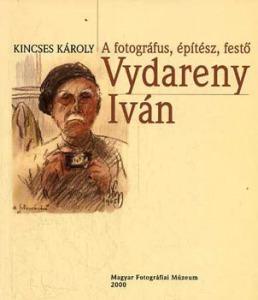 A fotográfus, építész, festő Vydareny Iván
