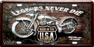 LEGENDS NEVER DIE - MADE IN THE USA. fém dekorációs tábla.