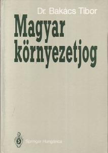 Dr. Bakács Tibor: Magyar környezetjog