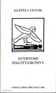 Egyiptomi halottaskönyv. Kilépés a fénybe