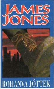 James Jones: Rohanva jöttek I-II.