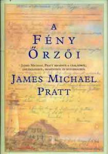 James Michael Pratt: A fény őrzői