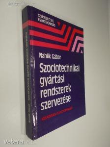 Nahlik Gábor: Szociotechnikai gyártási rendszerek szervezése (*88)