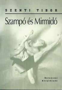 Szenti Tibor: Szampó és Mirmidó - Vatera.hu Kép