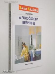 Ulrich Weiss: A fürdűszoba beépítése (Saját kezűleg) (*91)