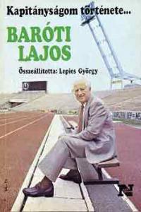 Kapitányságom története... Baróti Lajos-Papp László