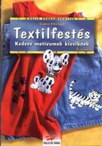 Textilfestés (Kedves motívumok kicsiknek)