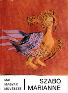 Szabó Marianne (Mai magyar művészet-sorozat)