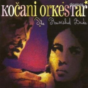 Kocani Orkestar Ravished Bride CD Új!