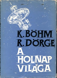 Böhm, Karl-Dörge, Rolf: A holnap világa