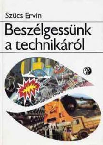 Szűcs Ervin: Beszélgessünk a technikáról