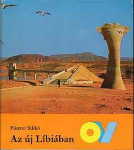 Füszter Ildikó: Az új Líbiában