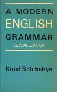 Knud Schibsbye: A Modern English Grammar